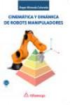 CINEMÁTICA Y DINÁMICA DE ROBOTS MANIPULADORES - 9788426723871 - Libros de informática