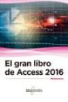 EL GRAN LIBRO DE ACCESS 2016 - 9788426723550 - Libros de informática