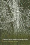 Un entendimiento infraestructural del proyecto - 9789874000545 - Libros de arquitectura