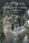 LENGUAJE DE LAS MANOS EN MEDICINA. SU DIAGNOSTICO - 9788416908073 - Libros de medicina