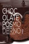 Chocolate posmoderno - 9788416449521 - Libros de cocina