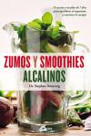 Zumos y smoothies alcalinos - 9788484456322 - Libros de cocina