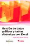 GESTIÓN DE DATOS GRÁFICOS Y TABLAS DINÁMICAS CON EXCEL - 9788426723949 - Libros de informática