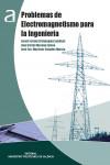 PROBLEMAS DE ELECTROMAGNETISMO PARA LA INGENIERIA - 9788490485071 - Libros de ingeniería