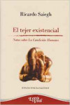 EL TEJER EXISTENCIAL. Notas sobre La condición Humana - 9789506496760 - Libros de psicología