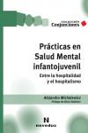 Ver más grande PRÁCTICAS EN SALUD MENTAL INFANTOJUVENIL - 9789875384859 - Libros de psicología