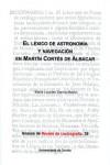 EL LEXICO DE ASTRONOMIA Y NAVEGACION EN MARTIN CORTES DE ALBACAR - 9788497496421 - Libros de ingeniería