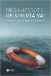 DESAHOGATE. ¡DESPIERTA YA! - 9781635030655 - Libros de psicología
