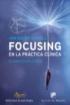 Focusing en la práctica clínica - 9788433028822 - Libros de psicología