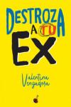Destroza a tu ex - 9788490608142 - Libros de psicología