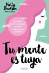TU MENTE ES TUYA - 9788479539597 - Libros de psicología