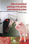 ATLAS OF ANATOMICAL PATHOLOGY OF THE GASTROINTESTINAL SYSTEM OF SWINE | 9788416315932 | Portada