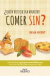QUIEN DIJO QUE ERA ABURRIDO COMER SIN? - 9788497437554 - Libros de cocina
