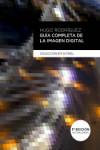 GUÍA COMPLETA DE LA IMAGEN DIGITAL - 9788426724144 - Libros de informática