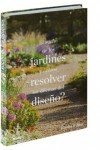 El sueño de los jardines y ¿cómo resolver los dilemas del diseño? - 9788498019742 - Libros de arquitectura