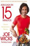ADELGAZA EN 15 MINUTOS - 9788416700479 - Libros de cocina