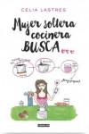 MUJER SOLTERA COCINERA BUSCA - 9788403516212 - Libros de cocina