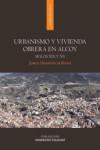 URBANISMO Y VIVIENDA OBRERA EN ALCOY. SIGLOS XIX Y XX - 9788497174947 - Libros de arquitectura