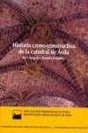 HISTORIA CRONO-CONSTRUCTIVA DE LA CATEDRAL DE AVILA - 9788415038696 - Libros de arquitectura