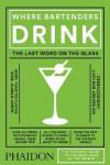 WHERE BARTENDERS DRINK - 9780714873152 - Libros de cocina