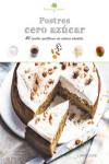 Sabores & Bienestar: Postres cero azúcar - 9788416641789 - Libros de cocina