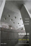 STUDIO 44 ARCHITECTS. CONCEPTS, STRATEGIES, WORKS - 9780500343098 - Libros de arquitectura