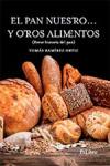 El pan nuestro... y otros alimentos - 9788416848270 - Libros de cocina