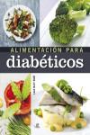 ALIMENTACIÓN PARA DIABÉTICOS - 9788466233774 - Libros de cocina