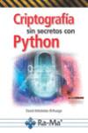 CRIPTOGRAFÍA SIN SECRETOS CON PYTHON - 9788499646985 - Libros de informática