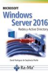 MICROSOFT WINDOWS SERVER 2016. REDES Y ACTIVE DIRECTORY - 9788499647029 - Libros de informática