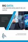 BIG DATA: UNA GESTIÓN INTELIGENTE DE LOS DATOS - 9788416806119 - Libros de informática