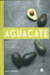 AGUACATE. 40 recetas deliciosas y saludables - 9788416407262 - Libros de cocina