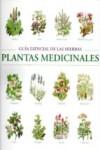 GUIA ESENCIAL DE LAS HIERBAS. PLANTAS MEDICINALES - 9788445909249 - Libros de medicina