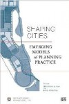 SHAPING CITIES. EMERGING MODELS OF PLANNING PRACTICE - 9783775742368 - Libros de arquitectura