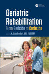 GERIATRIC REHABILITATION: FROM BEDSIDE TO CURBSIDE | 9781482211221 | Portada