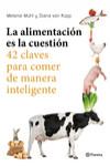 LA ALIMENTACION ES LA CUESTION - 9788408169246 - Libros de cocina