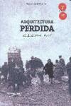 ARQUITECTURA PERDIDA MADRID (1931-1939) - 9788494642920 - Libros de arquitectura