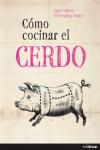 COMO COCINAR EL CERDO - 9783848008049 - Libros de cocina