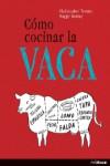 COMO COCINAR LA VACA - 9783848008025 - Libros de cocina
