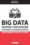BIG DATA. GESTIÓN Y EXPLOTACIÓN DE GRANDES VOLÚMENES DE DATOS - 9788491162513 - Libros de informática