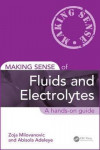 MAKING SENSE OF FLUIDS AND ELECTROLYTES. A HANDS-ON GUIDE (SOFTCOVER) | 9781498747196 | Portada
