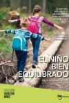 Niño bien equilibrado - 9788494551444 - Libros de psicología