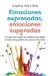 Emociones expresadas, emociones superadas - 9788408170174 - Libros de psicología