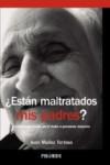 ESTAN MALTRATADOS MIS PADRES? - 9788436832211 - Libros de psicología