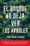 EL BOSQUE NO DEJA VER LOS ARBOLES - 9788416820467 - Libros de psicología