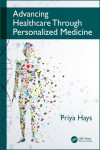 ADVANCING HEALTHCARE THROUGH PERSONALIZED MEDICINE | 9781498767088 | Portada