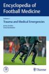 ENCYCLOPEDIA OF FOOTBALL MEDICINE, VOL. 1: TRAUMA AND MEDICAL EMERGENCIES - 9783132203211 - Libros de medicina