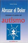 Abrazar el dolor. Atravesar el camino del autismo - 9789875702950 - Libros de psicología
