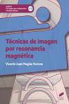 Técnicas de imagen por resonancia magnética - 9788490774960 - Libros de medicina