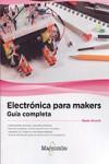 ELECTRONICA PARA MAKERS. Guía Completa - 9788426724496 - Libros de ingeniería
